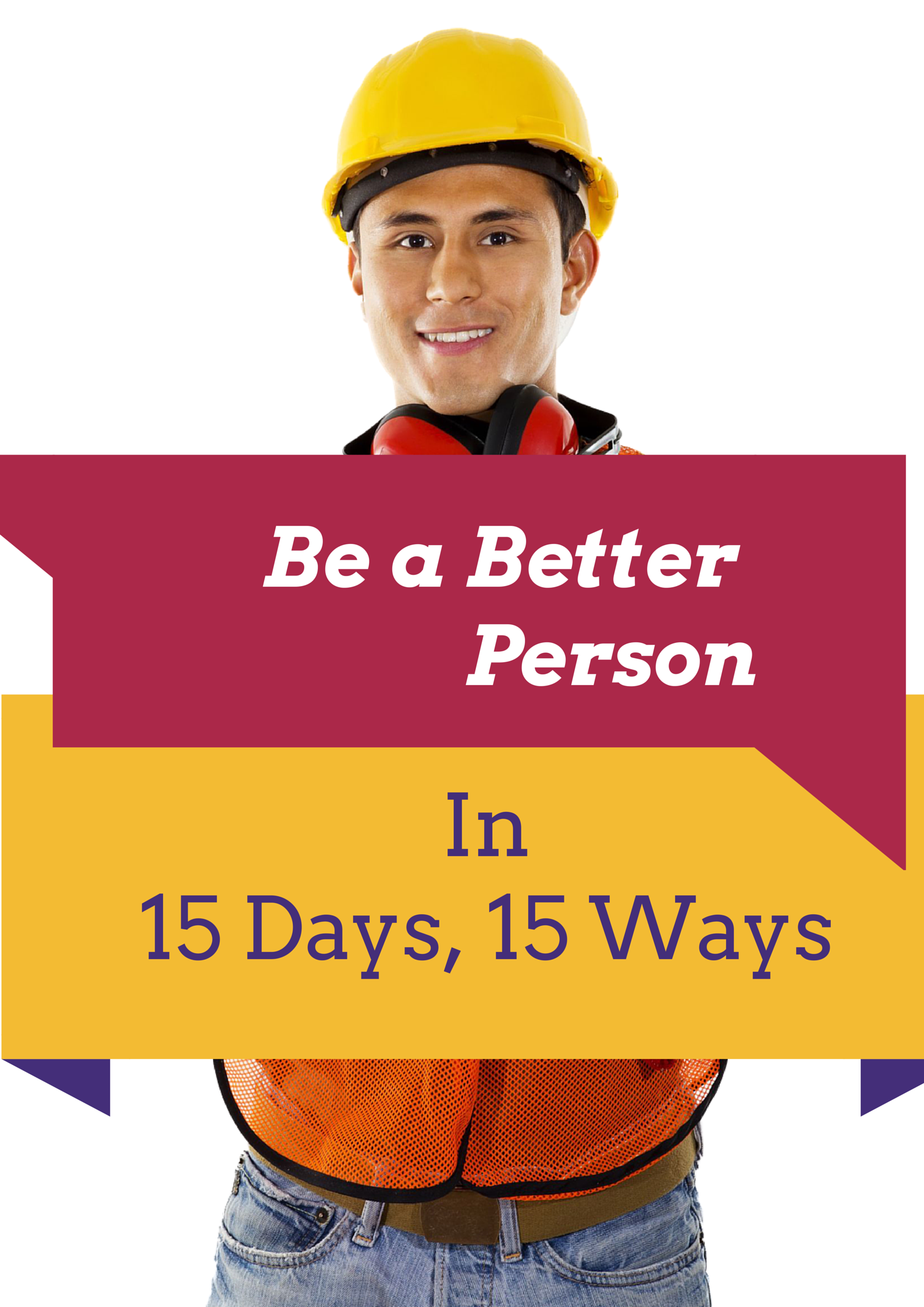 Bet a Better Person in 15 Days and 15 Ways