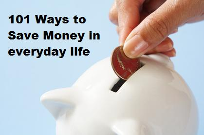 101 Ways To Save Money In Everyday Life