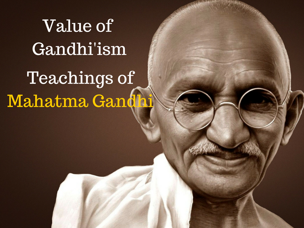 the value of gandhism teachings of mahatma gandhi one cent at a teachings of mahatma gandhi