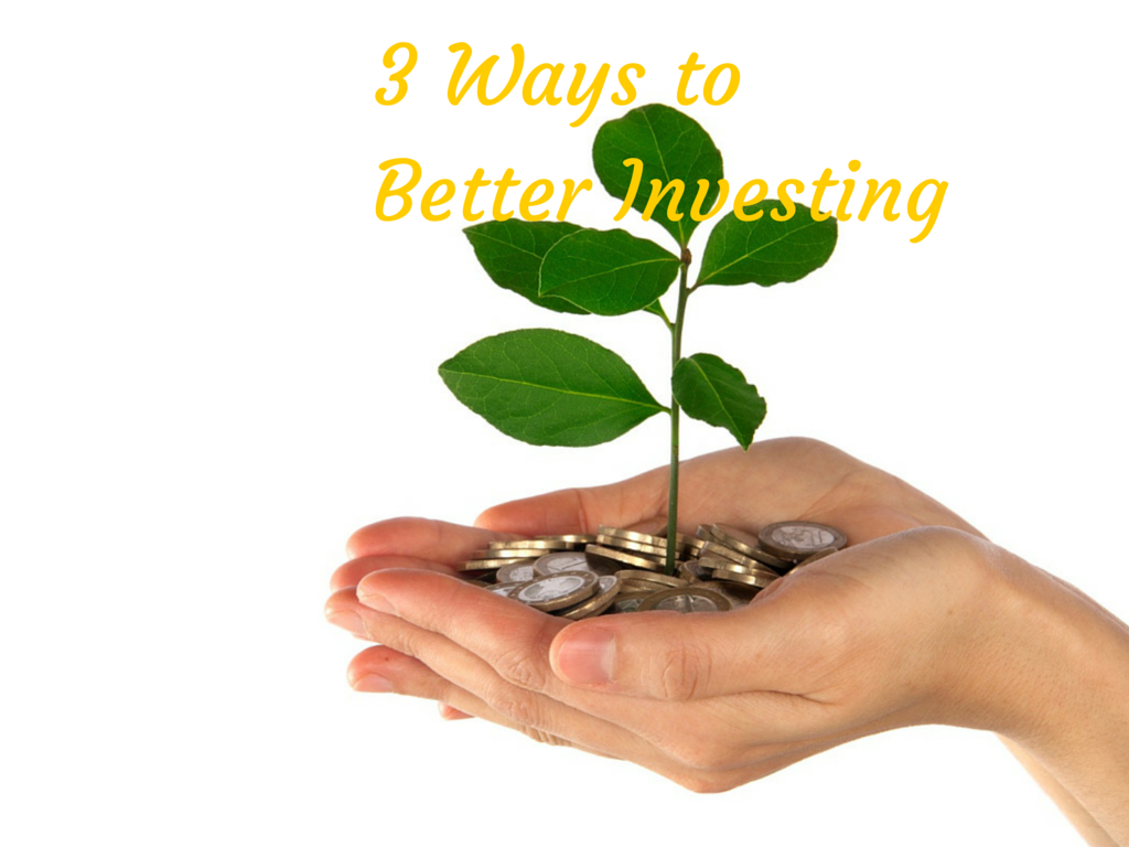 3 Ways towards Better Investing