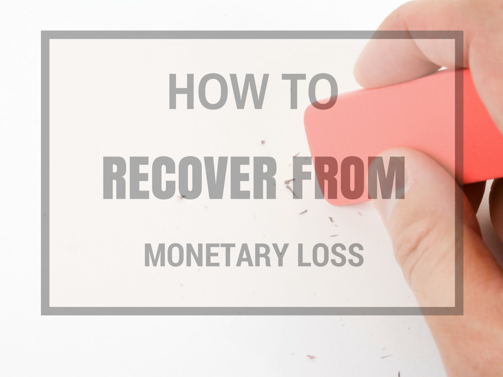 How to recover from Monetary loss