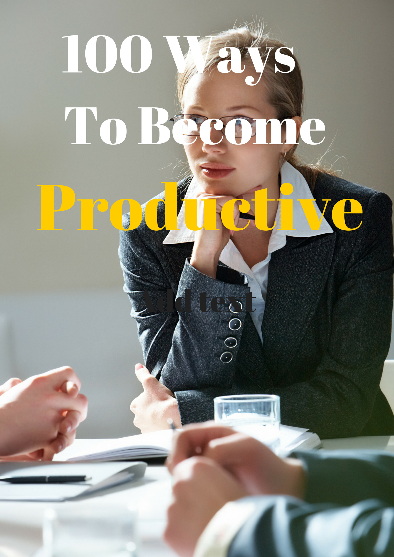 100 Ways to Become More Productive