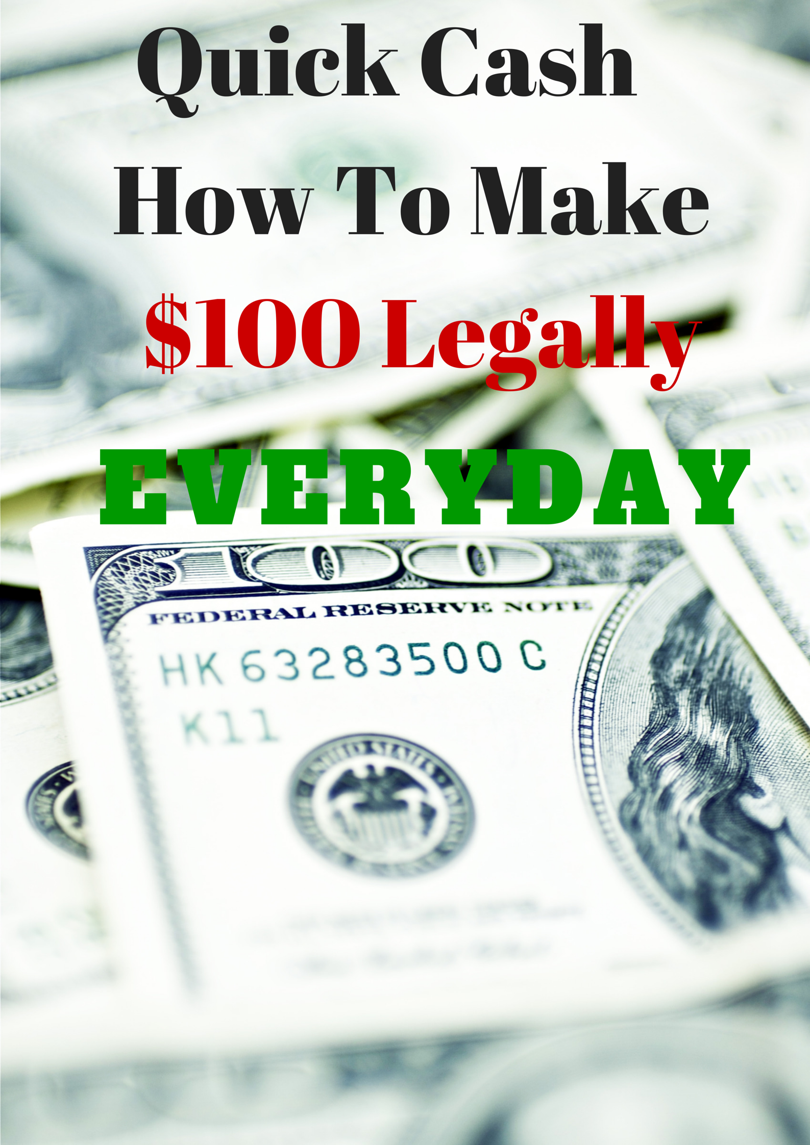 How to Make Quick Cash, $100 In a Day, Legally - One Cent At