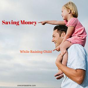 Saving Money while raising child