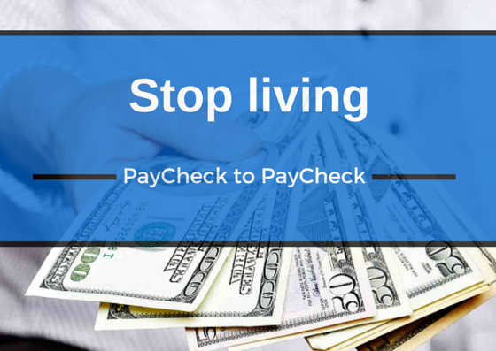 Stop living on Pay Check