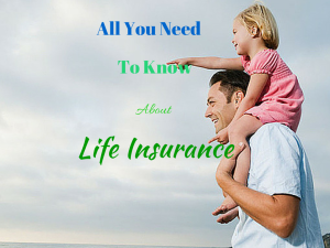 All you need to Know about life insurance