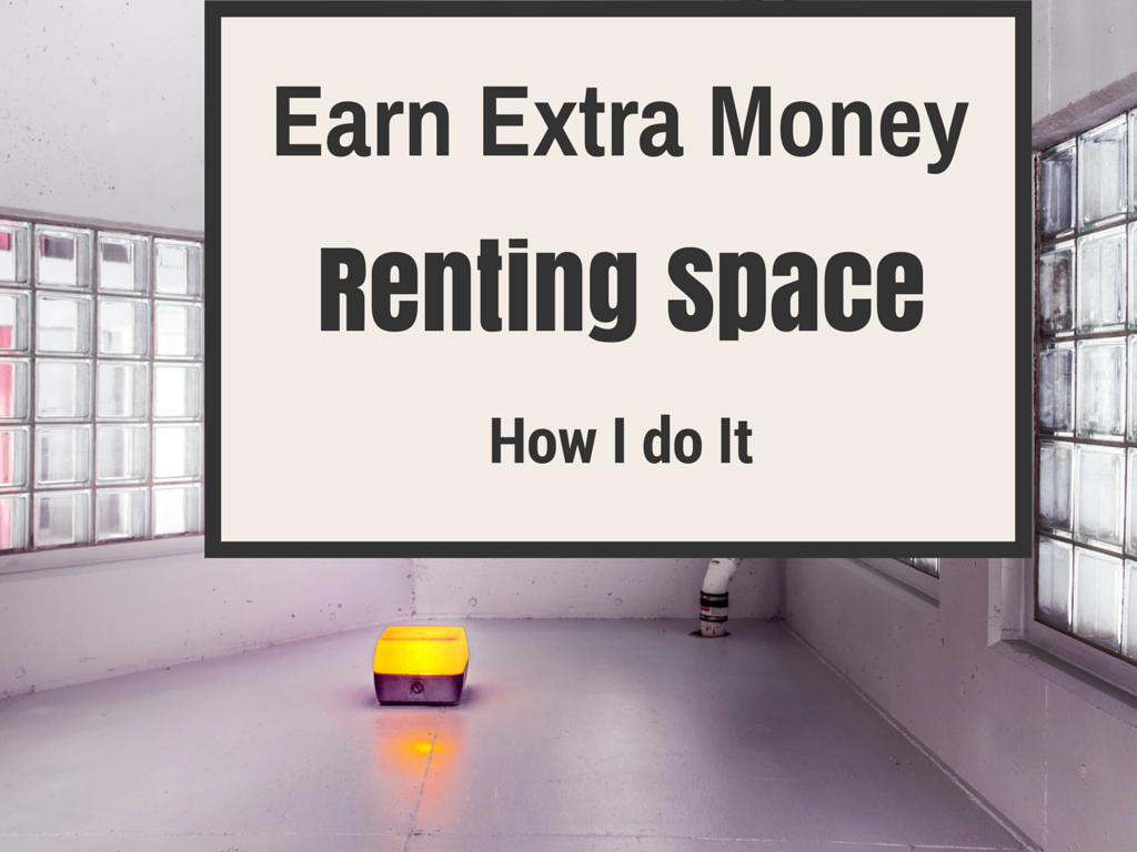 How I Earn Extra Money by Renting Space