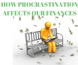 How Procrastination Affects Our Finances