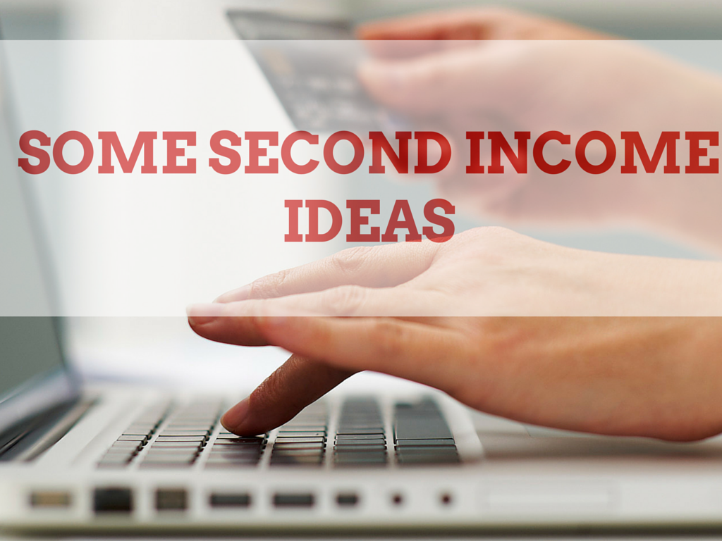 Some Second Income Ideas