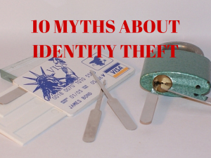 10 Myths About Identity Theft