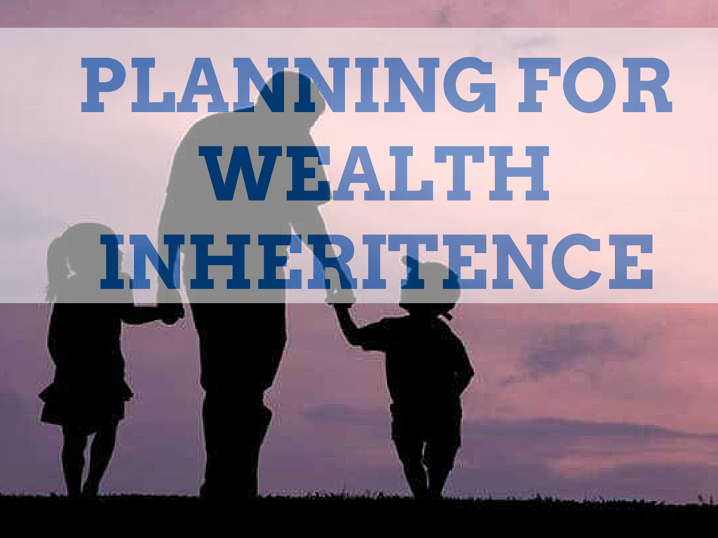 Planning For Money and Wealth Inheritence
