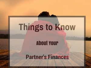 Things to Know About Your Partners Finances