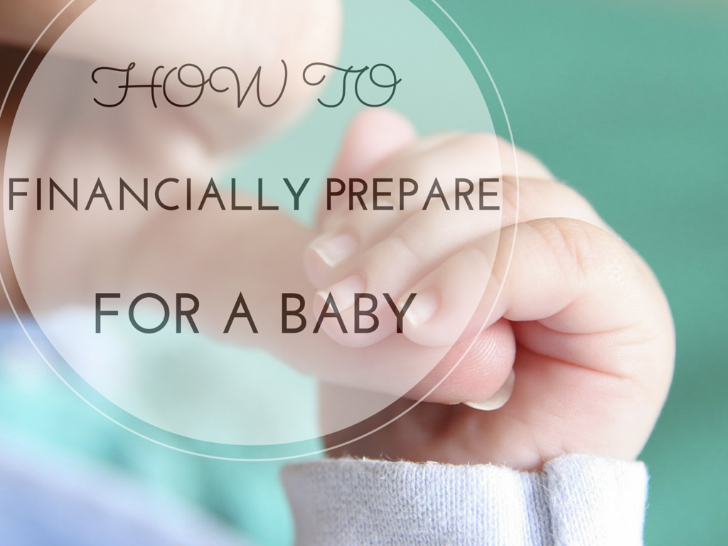 How to Financially Prepare For a Baby