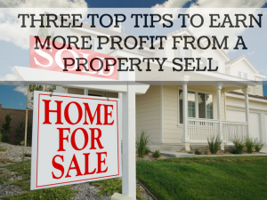 Three tips for property sell, to maximize profit
