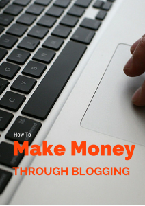 Ways To Make Money Through Blogging
