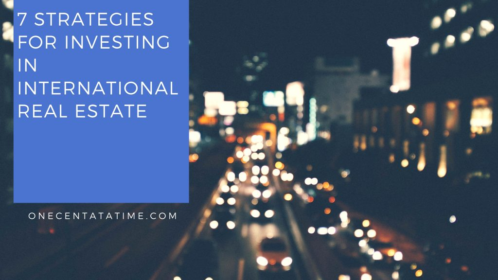 7 Strategies for Investing in International Real Estate