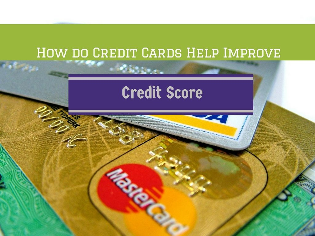Credit Cards Help Improve Credit Score